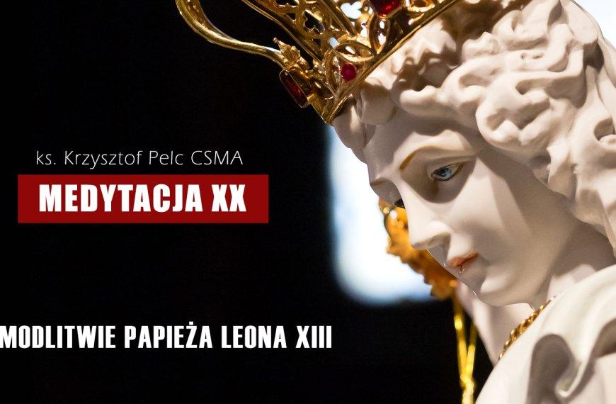 O modlitwie papieża Leona XIII | MEDYTACJA XX