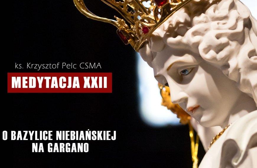 O bazylice niebiańskiej na Gargano | MEDYTACJA XXII