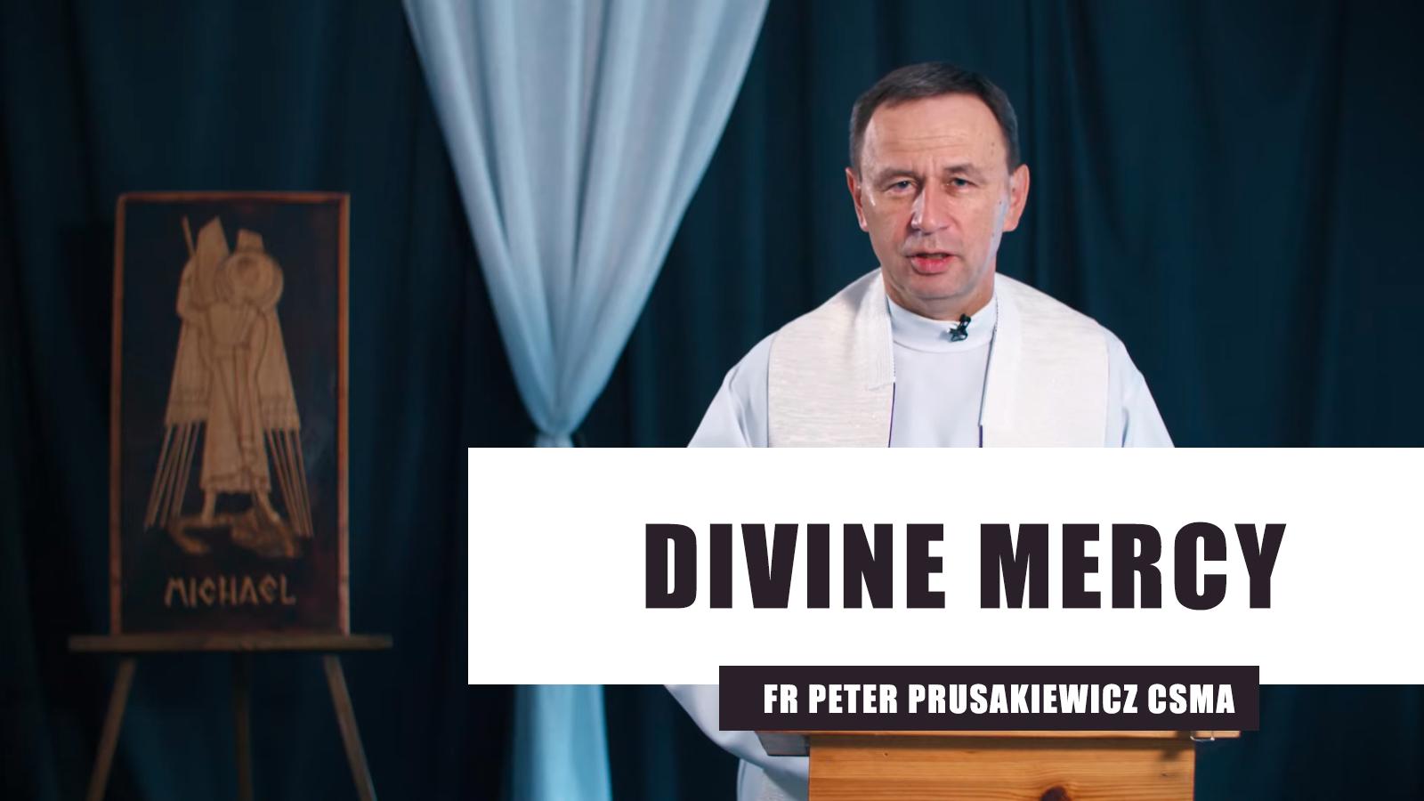Divine Mercy by fr Peter Prusakiewicz CSMA